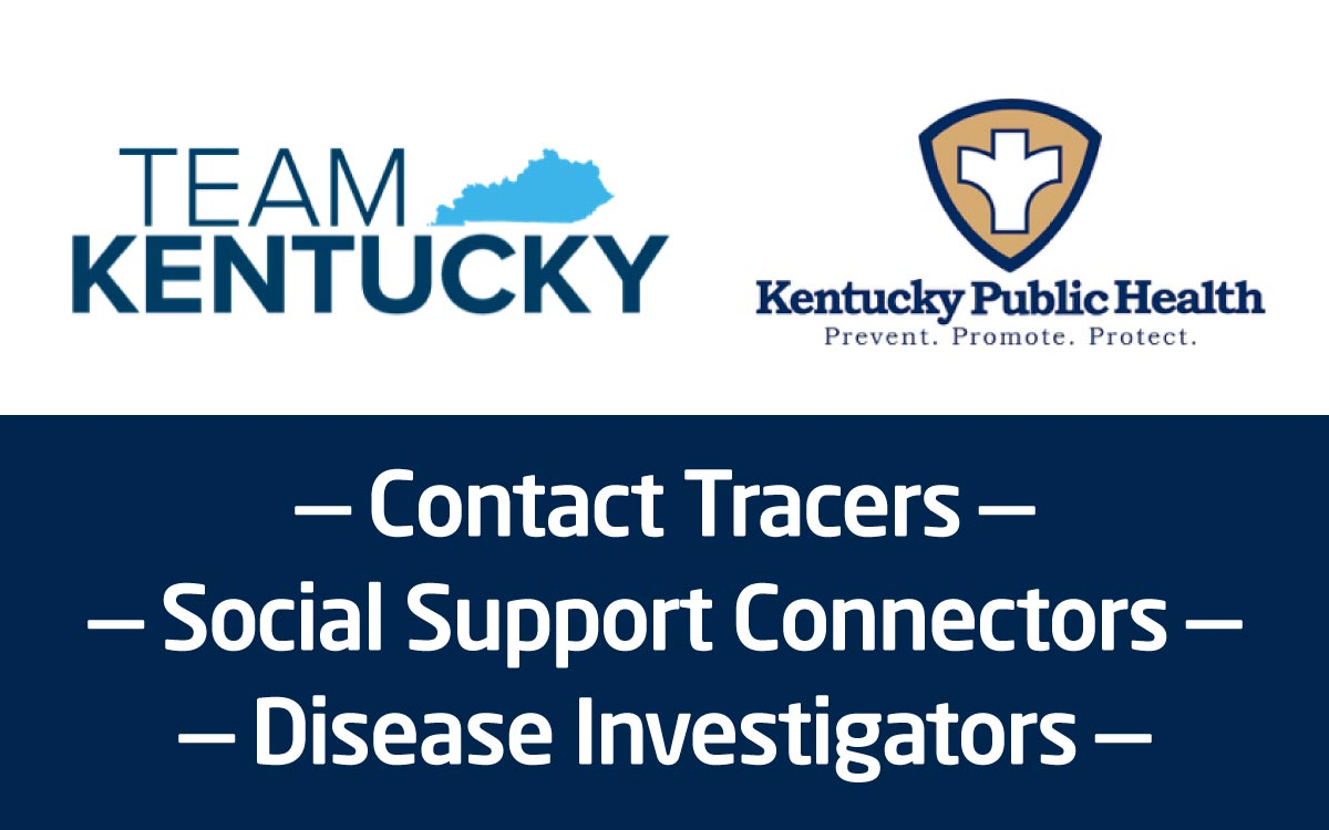 Team Kentucky and Kentucky Public Health logos with text: — Contact Tracers — Social Support Connectors — Disease Investigators —